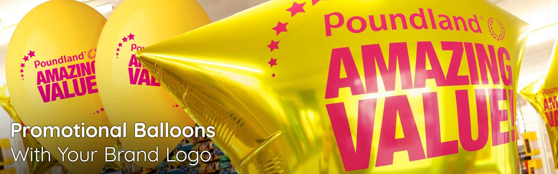 Promotional Balloons, Custom Printed for Poundland